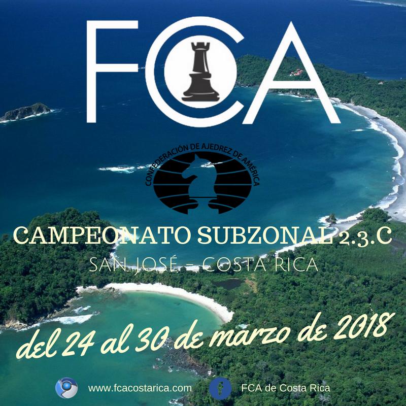 Convocatoria: CAMPEONATO SUBZONAL 2.3.C CENTROAMERICANO DE AJEDREZ SAN JOSÉ, COSTA RICA 2018