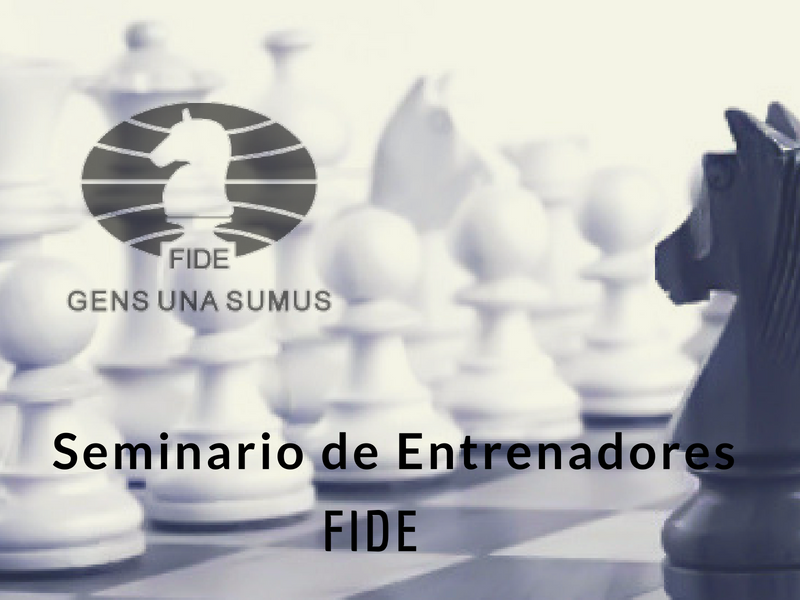 FIDE Trainers' Seminar – Chess Evolution 2018