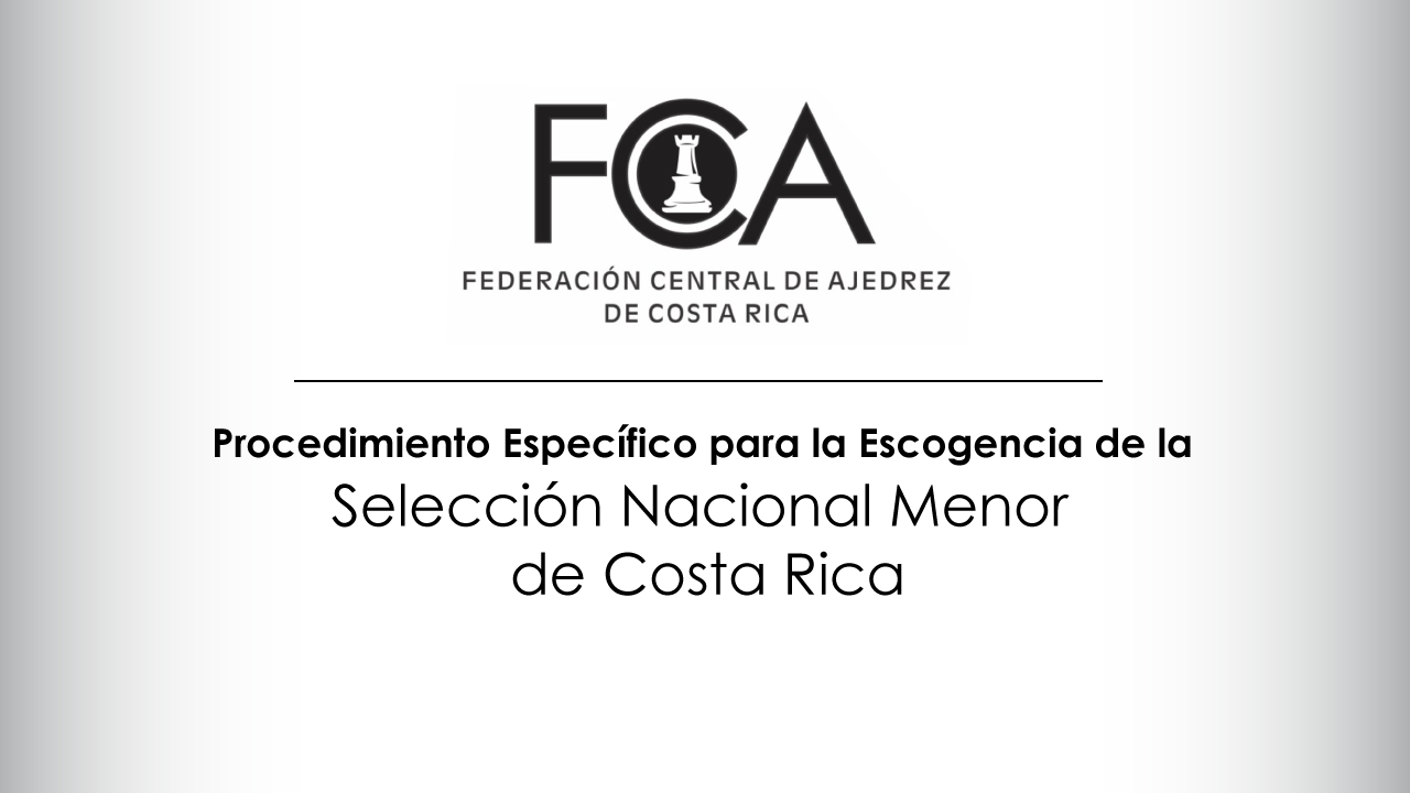 Procedimiento Específico para la Escogencia de la Selección Nacional Menor de Costa Rica