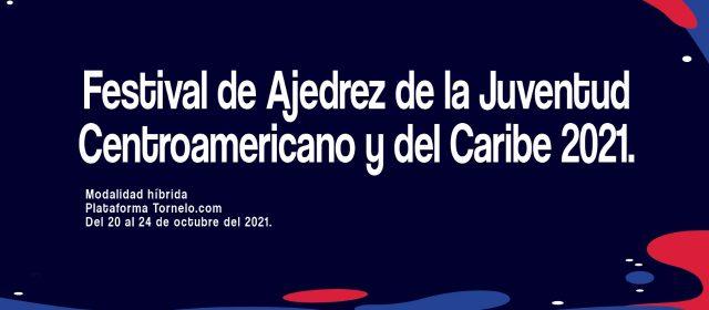 REGULACIONES ESPECÍFICAS FESTIVAL DE AJEDREZ DE LA JUVENTUD DE CENTROAMÉRICA Y EL CARIBE 2021